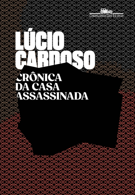CRÔNICA DA CASA ASSASSINADA - - Grupo Companhia das Letras